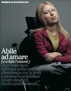 Intervista a Francesca http://societa.panorama.it/Abile-ad-amare-e-a-fare-l-amore